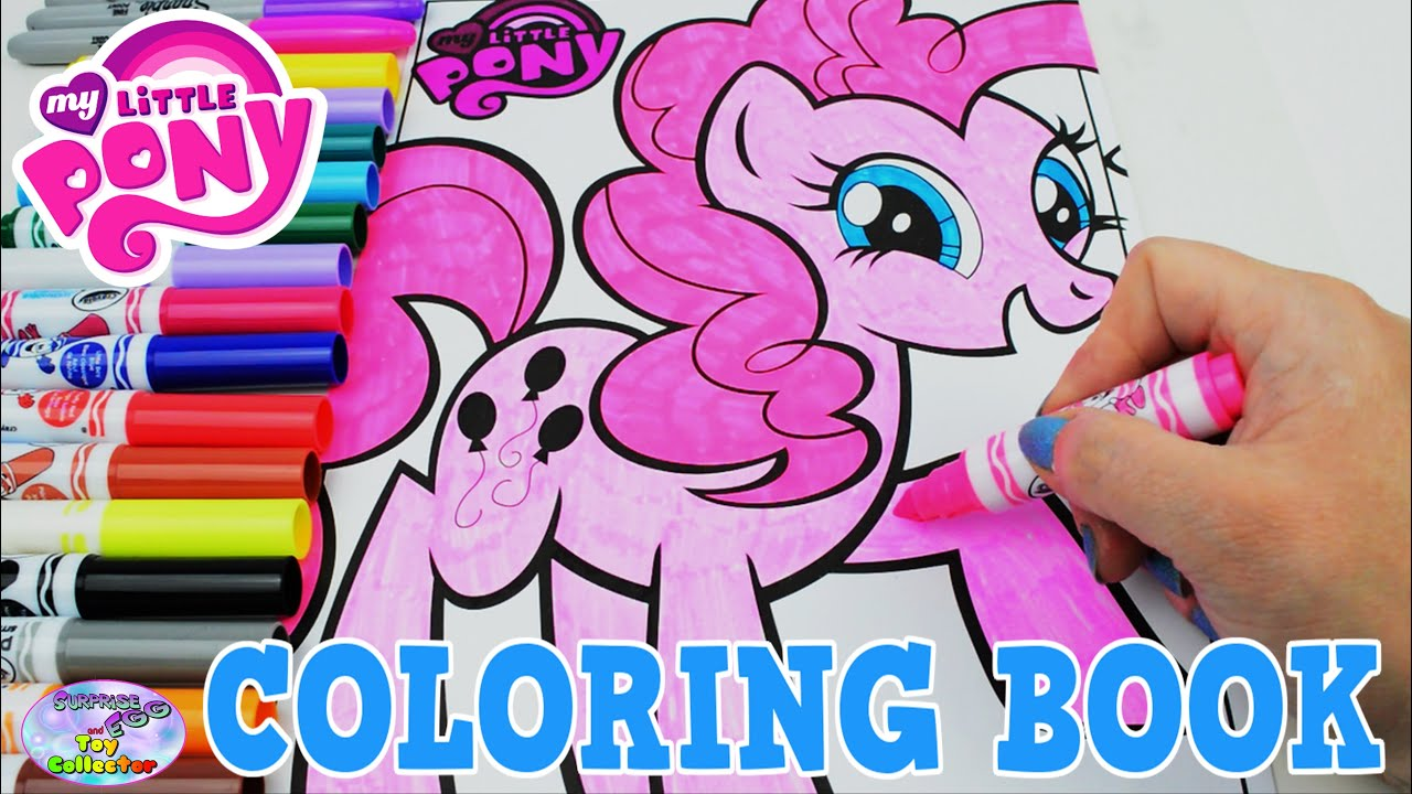 Youtube coloring book - My Little Pony Coloring Book Mlp Pinkie Pie Colors Episode Surprise Egg And Toy Collector Setc Youtube