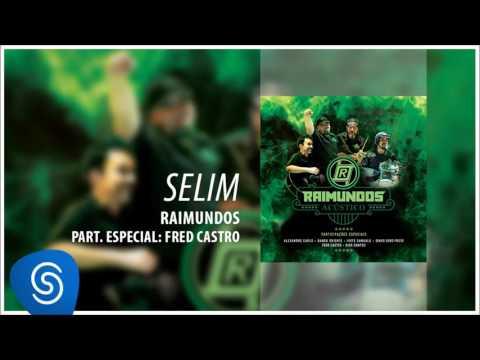 Raimundos - Selim (Pt. Fred Castro) (Acústico) [Áudio Oficial]