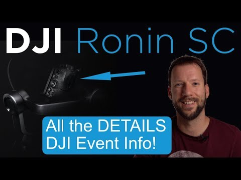 DJI Ronin SC - DJI Event July 17th DETAILS [4K]