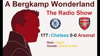 The #ABWRadioShow : 177 - Chelsea 0-0 Arsenal