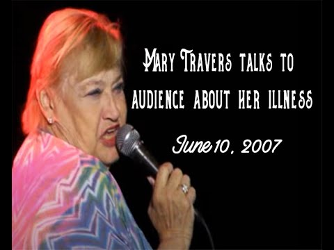 Mary Travers talks about her illness to audience - June 2007