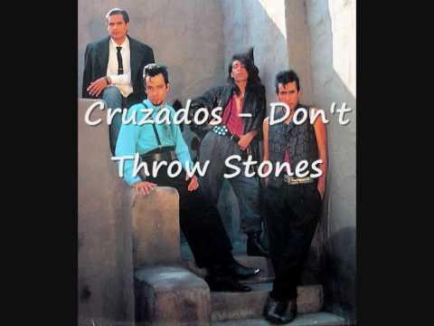 Cruzados - Don't Throw Stones
