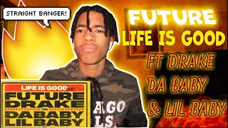 FUTURE - LIFE IS GOOD (REMIX - AUDIO) FT. DRAKE, DABABY, LIL BABY REACTION!