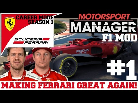 F1 Mod for Motorsport Manager - THE QUEST TO MAKE FERRARI GREAT AGAIN! - S0101 (Part 1)