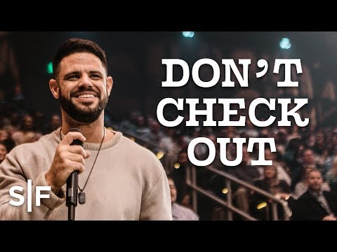 Don't Check Out | Steven Furtick