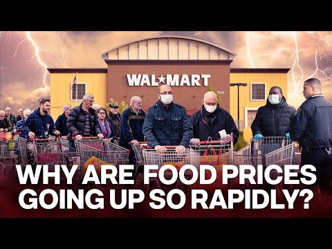 Why Are Food Prices Going Up So Rapidly?
