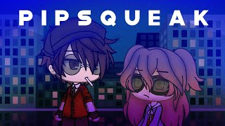 Pipsqueak || Gacha Life Mini Movie || GLMM