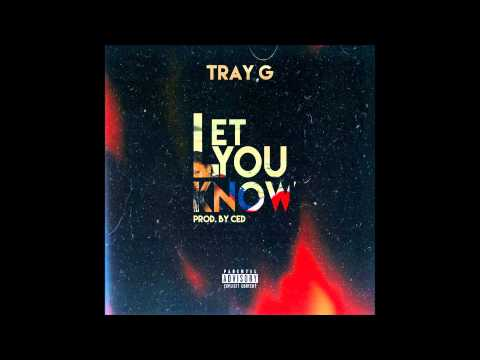 Tray G - Let You Know