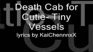 Death Cab for Cutie- Tiny Vessels lyrics