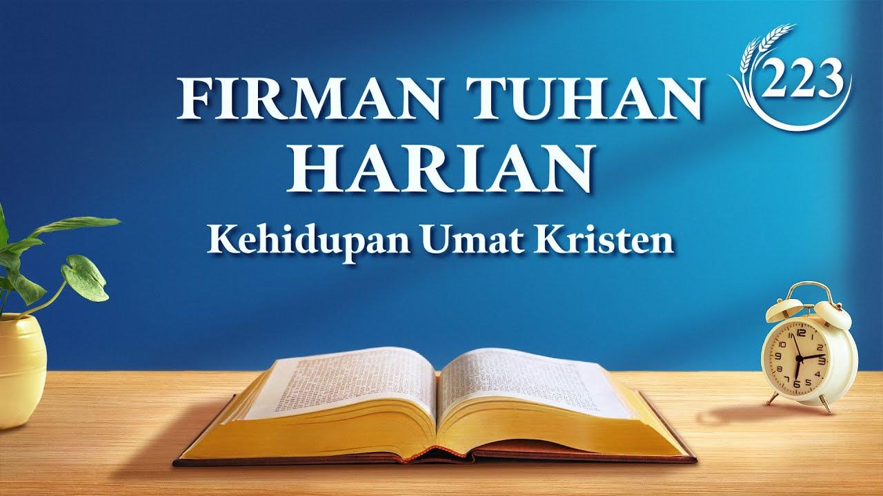 """Firman Tuhan Harian - """"Perkataan Kristus pada Mulanya: Bab 108"""" - Kutipan 223"""