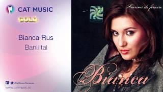 Bianca Rus - Banii tai