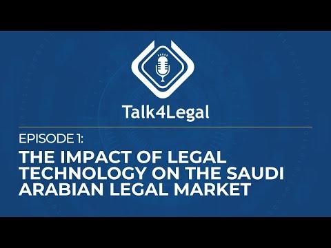 Talk4Legal Episode 1: The Impact of Legal Technology on the Saudi Arabian Legal Market