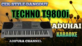 Techno T9800i test style internal dangdut ADUHAI