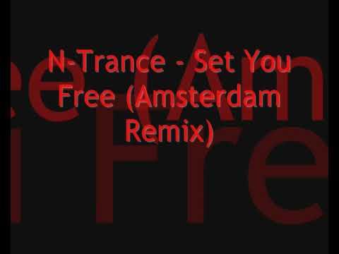 N-Trance - Set You Free (Amsterdam Remix)