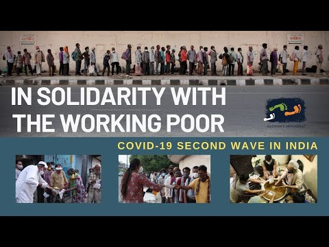 COVID-19 Second Wave In India | In Solidarity With The Working Poor | Karwan e Mohabbat