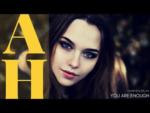You Are Enough - ASMR Roleplay - Comfort - Reassurance - Loving