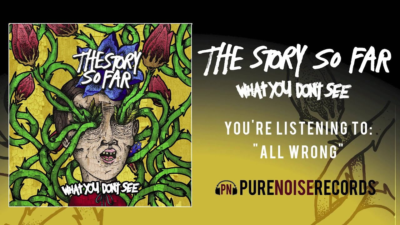 The Story So Far All Wrong Youtube