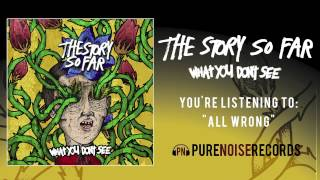 Watch Story So Far All Wrong video