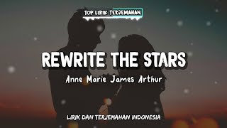 Rewrite The Stars - Anne Marie & James Arthur ( Lirik Terjemahan Indonesia ) 🎤 MP3