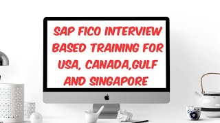 SAP FICO Interview Based Training for USA, Canada,Gulf and Singapore  candidates