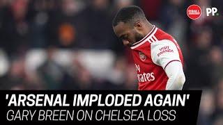 'Arsenal imploded again' | Gary Breen on Chelsea loss