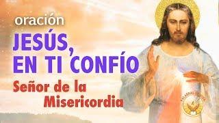 ORACION JESUS EN TI CONFIO - AL SEÑOR DE LA MISERICORDIA