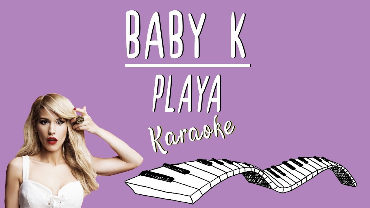 BABY K - Playa KARAOKE (Piano Instrumental) - YouTube