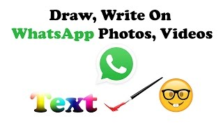 WhatsApp New Camera Features | Write or Draw add Emojis on Photos, Videos