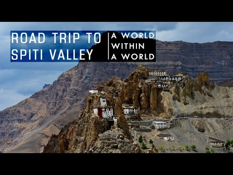 Spiti Valley - A WORLD WITHIN A WORLD (June2016)