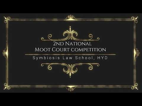 2nd National Moot Court Competition 2017 - Symbiosis Law School, Hyderabad