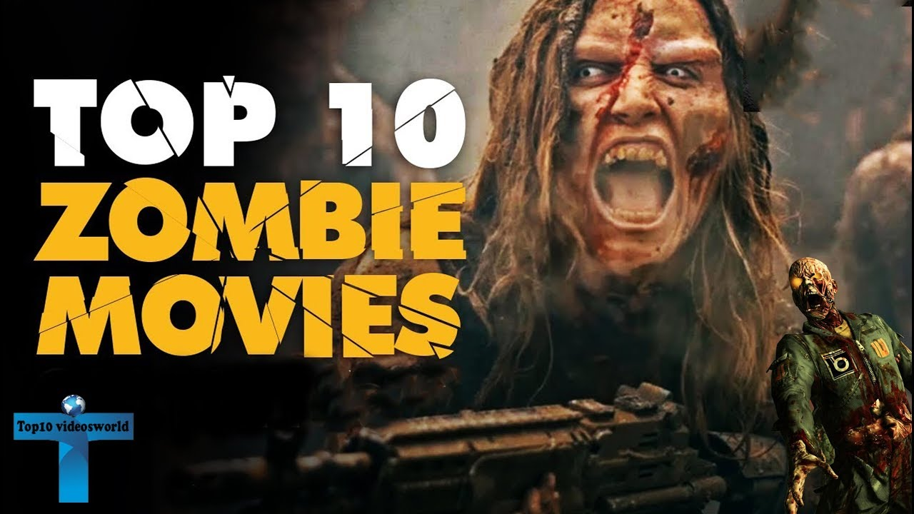 Download Top 10 Best And Awesome Zombie Movies of All Time You Must Need To See