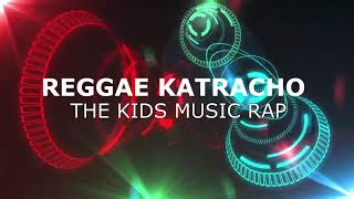 KIDS MUSIC RAP- REGGAE CATRACHO