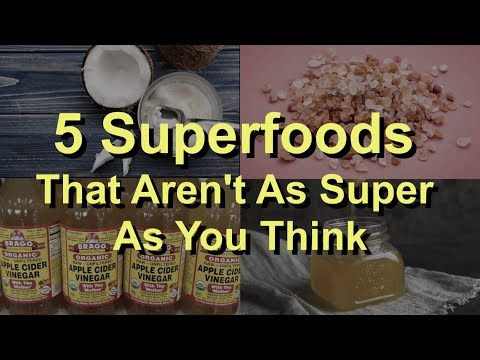 5 Superfoods That Aren't As Super as You Think