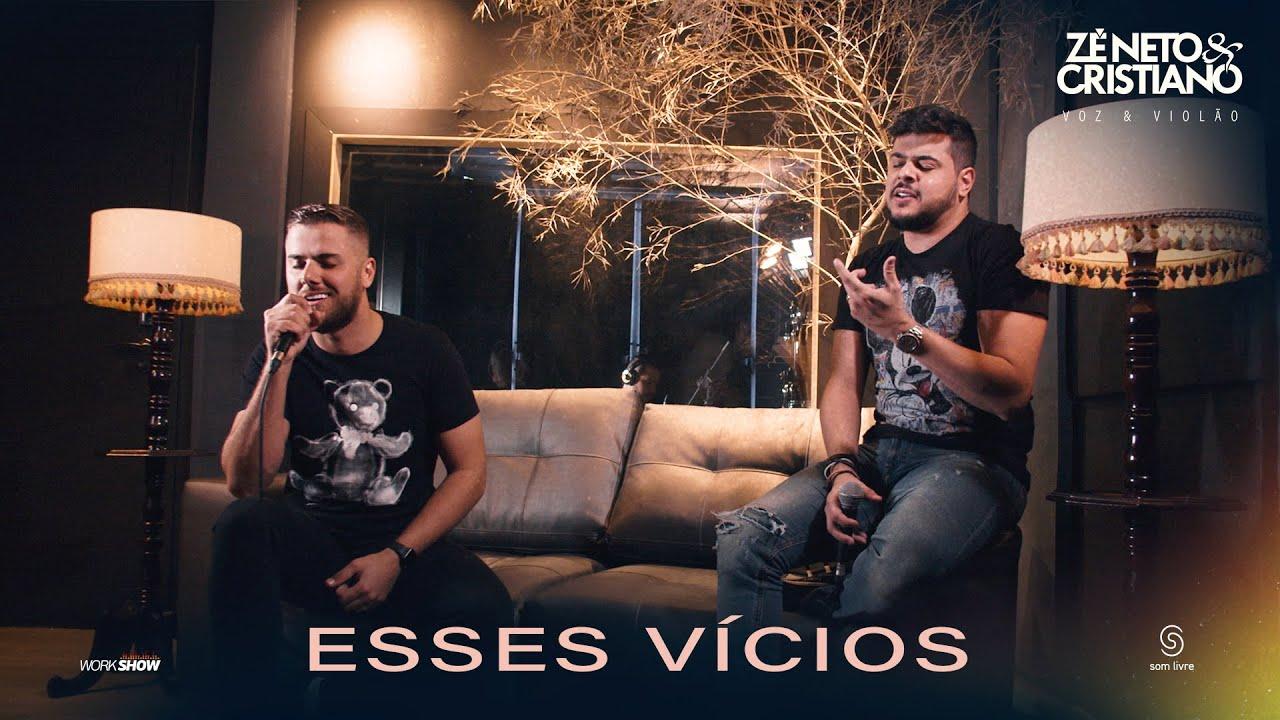 Zé Neto e Cristiano - ESSES VÍCIOS - EP Voz e Violão