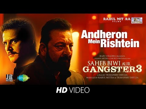 Andheron Mein Rishtey | Saheb Biwi Aur Gangster 3 | Arijit Singh | Sanjay, Jimmy, Mahie, Chitrangada Mp3
