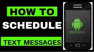 How To Schedule SMS Text Messages on an Android Phone . If you have...