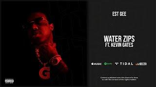 EST Gee - Water Zips Ft. Kevin Gates (I Still Don't Feel Nun)