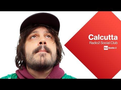 Calcutta LIVE a Radio2 Social Club - Radio2