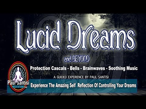 VIVID LUCID DREAMS & BEYOND GUIDED MEDITATION 3D SOUNd Paul Santisi