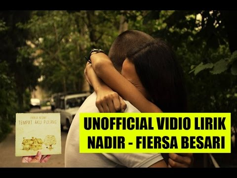 Nadir - Fiersa Besari (Unofficial Video Lyrics)