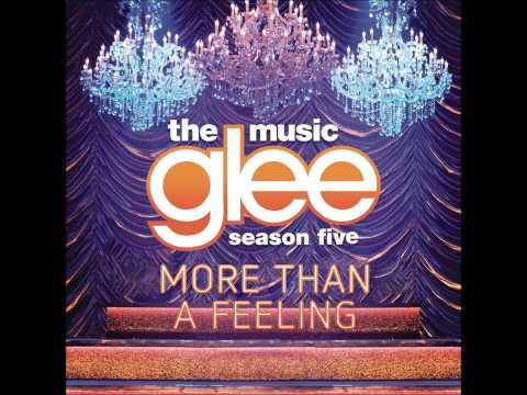 Glee - More Than A Feeling (DOWNLOAD MP3 + LYRICS)