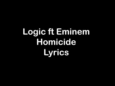 Logic ft Eminem – Homicide [Lyrics]