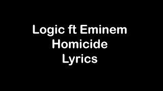 Logic Ft Eminem - Homicide  Lyrics