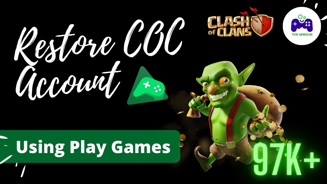 How To Recover An Account Using Play Games In Clash Of Clans Youtube
