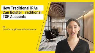 TSP Rollovers | How Traditional IRAs Can Bolster Traditional TSP Accounts