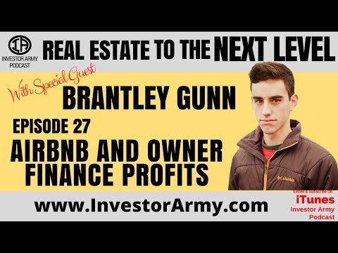Episode # 27 - Brantley Gunn - AirBnB and Owner Finance Profits
