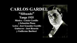 Carlos Gardel - Silbando - Tango 1925