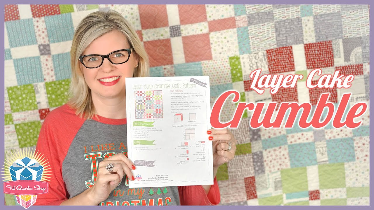 How To Make The Layer Cake Crumble Quilt Easy Quilting Tutorial
