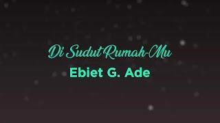 Ebiet G. Ade - Di Sudut RumahMu (Official Lyric Video)