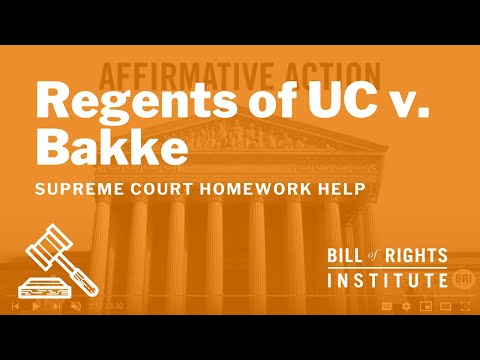 Regents of the University of California v. Bakke | Homework Help from the Bill of Rights Institute